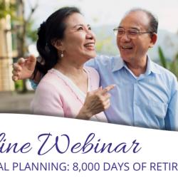 Longevity Wealth's Online Webinar - Financial Planning: 8000 Days of Retirement.