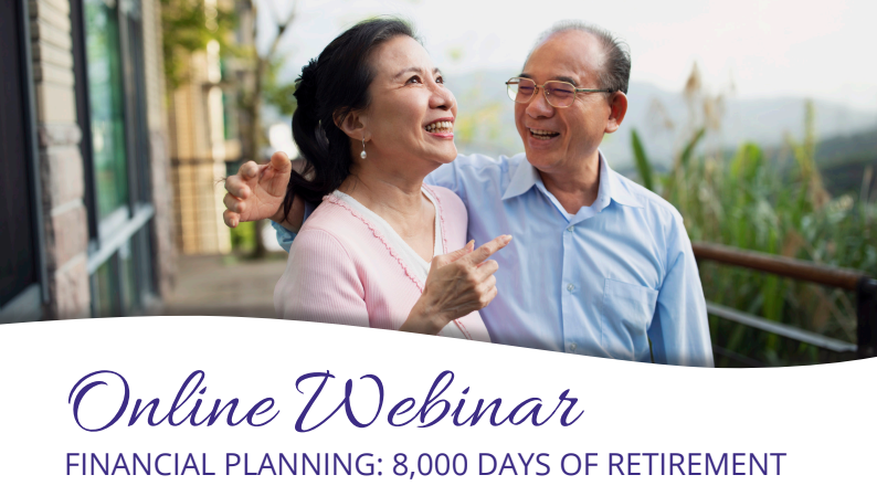 Longevity Wealth's Online Webinar - Financial Planning: 8000 Days of Retirement.
